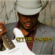 Ain't Enough Comin' In mp3 Album by Otis Rush