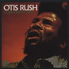 Cold Day In Hell (Remastered) mp3 Album by Otis Rush
