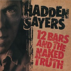 12 Bars And The Naked Truth mp3 Album by Hadden Sayers