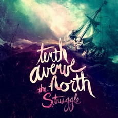 The Struggle mp3 Album by Tenth Avenue North