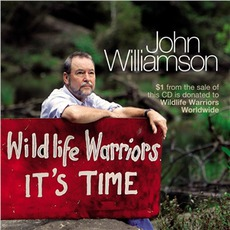 Wildlife Warriors: It's Time by John Williamson