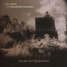 BENEATH: The Bittersweet Constrain by Jill Tracy And The Malcontent Orchestra