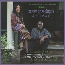 Scent Of Reunion mp3 Album by Mahsa Vandat & Mighty Sam McClain