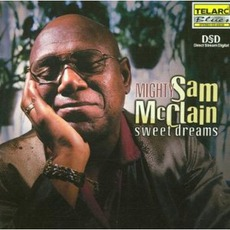 Sweet Dreams mp3 Album by Mighty Sam McClain