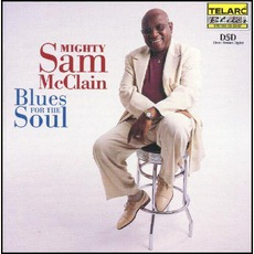 Blues For The Soul mp3 Album by Mighty Sam McClain