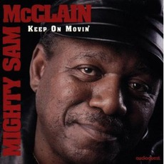 Keep On Movin' (Remastered) by Mighty Sam McClain