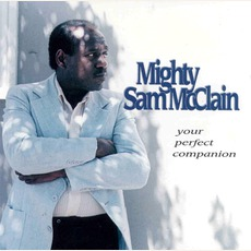 Your Perfect Companion (Re-Issue) mp3 Album by Mighty Sam McClain
