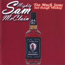 Too Much Jesus mp3 Album by Mighty Sam McClain