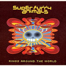 Rings Around The World (US Edition) by Super Furry Animals