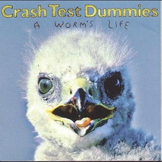 A Worm's Life mp3 Album by Crash Test Dummies