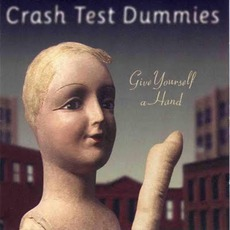 Give Yourself A Hand mp3 Album by Crash Test Dummies