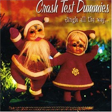 Jingle All The Way mp3 Album by Crash Test Dummies
