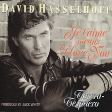 Je T'Aime Means I Love You by David Hasselhoff