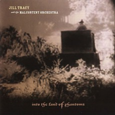 Into The Lands Of Phantoms mp3 Soundtrack by Jill Tracy And The Malcontent Orchestra
