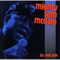 Joy And Pain: Live In Europe by Mighty Sam McClain