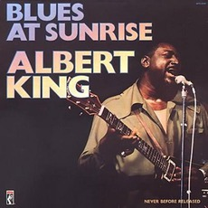 Blues At Sunrise: Live At Montreux mp3 Live by Albert King