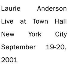Live At Town Hall New York City September 19-20, 2001 mp3 Live by Laurie Anderson