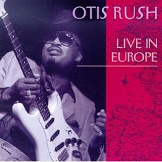 Live In Europe mp3 Live by Otis Rush