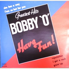 Have Fun! - Greatest Hits by Bobby O