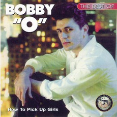 How To Pick Up Girls: The Best Of Bobby O