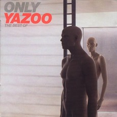 Only Yazoo: The Best Of mp3 Artist Compilation by Yazoo