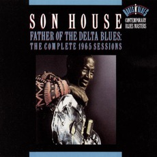 Father Of The Delta Blues: The Complete 1965 Sessions mp3 Artist Compilation by Son House
