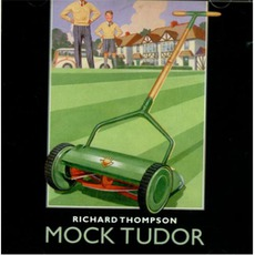 Mock Tudor by Richard Thompson