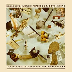 Across A Crowded Room mp3 Album by Richard Thompson
