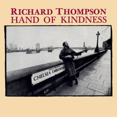Hand Of Kindness mp3 Album by Richard Thompson