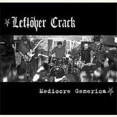 Mediocre Generica mp3 Album by Leftöver Crack