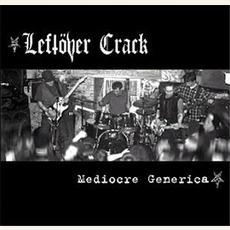 Mediocre Generica by Leftöver Crack