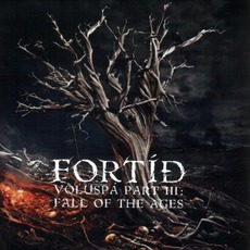 Völuspá, Part III: Fall Of The Ages mp3 Album by Fortíð
