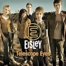 Telescope Eyes EP by Eisley