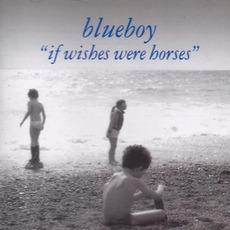 If Wishes Were Horses (Re-Issue) by Blueboy