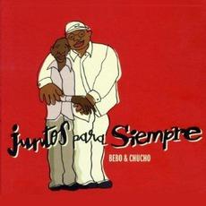 Juntos Para Siempre mp3 Album by Bebo Valdés Y Chucho Valdés