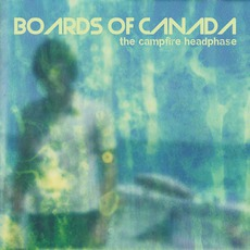 The Campfire Headphase mp3 Album by Boards Of Canada