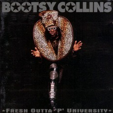 Fresh Outta 'P' University mp3 Album by Bootsy Collins
