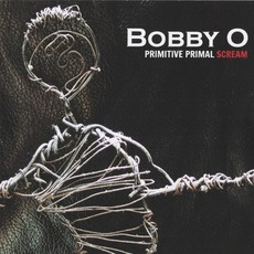 Primitive Primal Scream by Bobby O