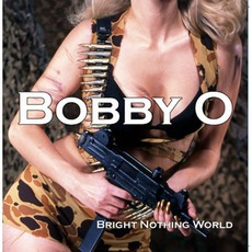 Bright Nothing World by Bobby O