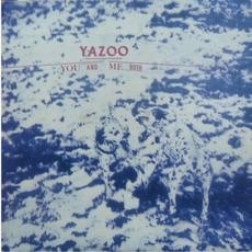 You And Me Both mp3 Album by Yazoo