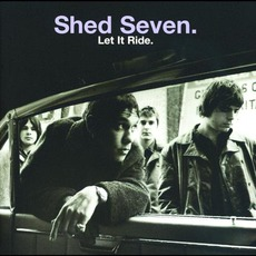 Let It Ride mp3 Album by Shed Seven