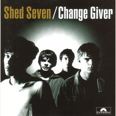 Change Giver mp3 Album by Shed Seven