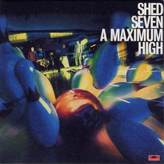 A Maximum High mp3 Album by Shed Seven