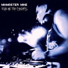Eye Of The Cyklops mp3 Album by Mix Master Mike