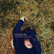 Here, Here And Here mp3 Album by Meg & Dia