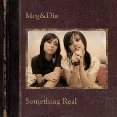 Something Real mp3 Album by Meg & Dia