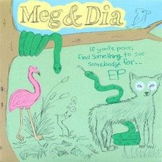 If You're Poor, Find Something To Sue Somebody For... EP mp3 Album by Meg & Dia