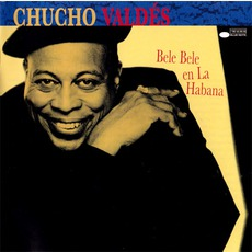 Bele Bele En La Habana mp3 Album by Chucho Valdés