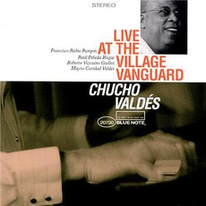 Live At The VIllage Vanguard by Chucho Valdés