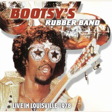 Live In Louisville 1978 mp3 Live by Bootsy's Rubber Band